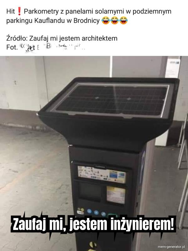 Zaufaj mi, jestem inżynierem!